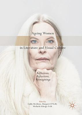 Ageing Women in Literature and Visual Culture PDF