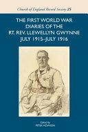 The First World War Diaries of the Rt  Rev  Llewellyn Gwynne  July 1915 July 1916 PDF