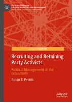 Recruiting and Retaining Party Activists PDF