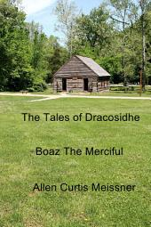 The Tales of Dracosidhe: Boaz the Merciful
