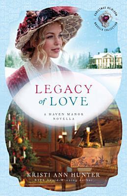 Legacy of Love  Christmas Heirloom Novella Collection