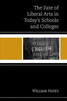 The Fate of Liberal Arts in Today s Schools and Colleges PDF