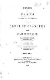 Reports of cases argued and determined in the Court of Chancery of the State of New-York [1828-1845]: Volume 1