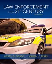 Law Enforcement in the 21st Century: Edition 3