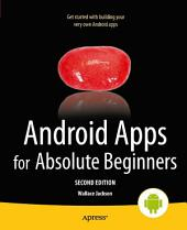 Android Apps for Absolute Beginners: Edition 2