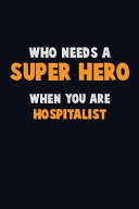 Who Need A SUPER HERO, When You Are Hospitalist