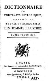 Dictionnaire des portraits historiques, anecdotes, et traits remarquables des hommes illustres: Volume 3