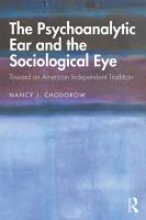 The Psychoanalytic Ear and the Sociological Eye PDF