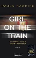 Girl on the Train   Du kennst sie nicht  aber sie kennt dich  PDF