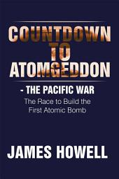 Countdown to Atomgeddon: The Pacific War
