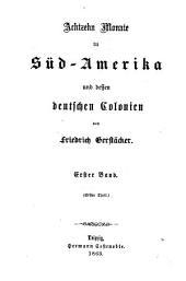 Achtzehn Monate in Süd-Amerika und dessen deutschen Colonien: Band 1