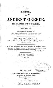 The history of ancient Greece: its colonies and conquests; from the earliest accounts till the division of the Macedonian empire in the East. Including the history of literature, philosophy, and the fine arts