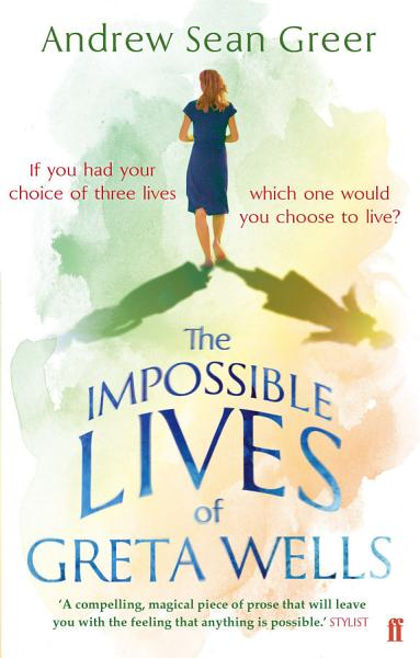 Download The Impossible Lives of Greta Wells Book