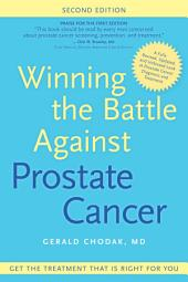 Winning the Battle Against Prostate Cancer, Second Edition: Get The Treatment That's Right For You