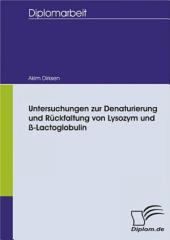 Untersuchungen zur Denaturierung und Rückfaltung von Lysozym und ß-Lactoglobulin