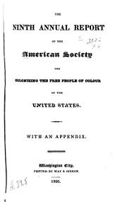 The ... Annual Report of the American Society for Colonizing the Free People of Colour of the United States: Volumes 9-18