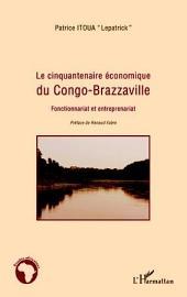 Le cinquantenaire économique du Congo-Brazzaville: Fonctionnariat et entreprenariat
