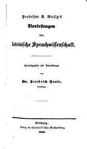 Professor K. Reisig's Vorlesungen ůber lateinische Sprachwissenschaft