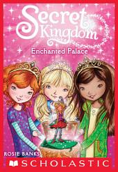 Secret Kingdom #1: Enchanted Palace