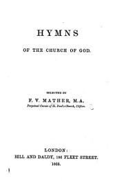 Hymns of the Church of God. Selected by F.: Volume 1000