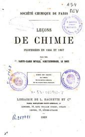 Leçons de chimie professées en 1866 et 1867