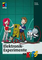Elektronik Experimente f  r Kids PDF