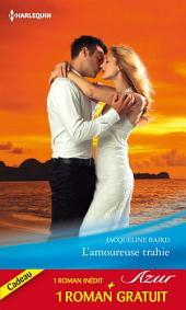 L'amoureuse trahie - Un amour de toujours: (promotion)