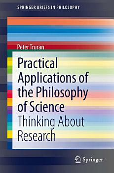 Practical Applications of the Philosophy of Science PDF