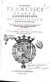 R. Patris Francisci Suarez ... Metaphysicarum disputationum ... tomi duo: cum quinque Indicibus, Volume 1