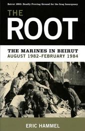 The Root: The Marines In Beirut