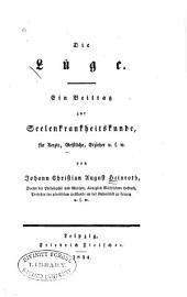 Die Lüge; ein Beitrag zur Seelenkrankheitskunde: für Aerzte, Geistliche, Erzieher, u. s. w