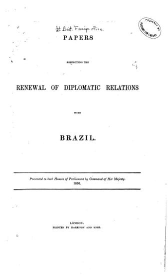 Papers Respecting the Renewal of Diplomatic Relations with Brazil PDF