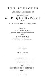 The Speeches and Public Addresses of the Right Hon. W. E. Gladstone: With Notes and Introductions, Volume 9