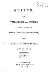 Museum, of Verzameling van stukken ter bevordering van fraaije kunsten en wetenschappen: Volume 3