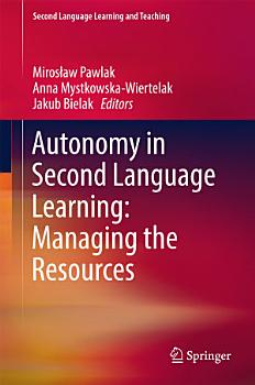 Autonomy in Second Language Learning  Managing the Resources PDF