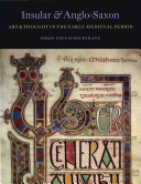Insular and Anglo Saxon Art and Thought in the Early Medieval Period