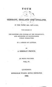 Tour in England, Ireland and France in the years 1828 and 1829 by a German Prince: Volume 4