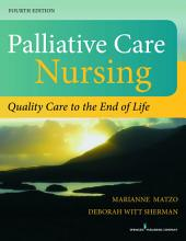 Palliative Care Nursing, Fourth Edition: Quality Care to the End of Life, Edition 4