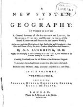 A New System of Geography: In which is Given a General Account of the Situations and Limits, the Manners, History, and Constitution of the Several Kingdoms and States in the Known World : and a Very Particular Description of Their Subdivisions and Dependencies, Their Cities and Towns, Forts, Sea-ports, Produce, Manufactures and Commerce, Volume 1