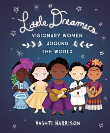 Little Dreamers  Visionary Women Around The World