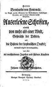 Herrn Bernhards von Fontenelle ...: auserlesene Schriften ...