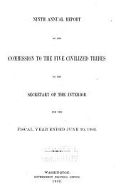 Annual Report of the Commission to the Five Civilized Tribes to the Secretary of the Interior for the Fiscal Year Ended ..