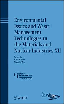 Environmental Issues and Waste Management Technologies in the Materials and Nuclear Industries XII PDF