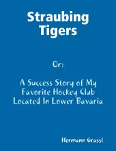 Straubing Tigers - A Success Story of My Favorite Hockey Club Located In Lower Bavaria