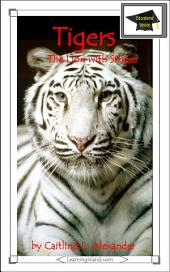 Tigers: The Lion With Stripes: Educational Version
