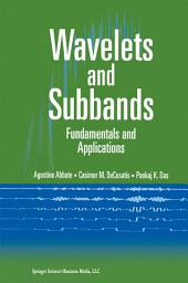 Wavelets and Subbands: Fundamentals and Applications