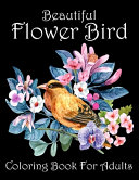 Beautiful Flower Bird Coloring Book For Adults