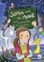 Sophie und die Magie   Eine zauberhafte Klassenfahrt PDF