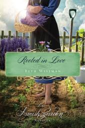 Rooted in Love: An Amish Garden Novella