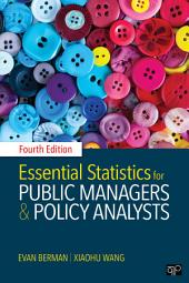 Essential Statistics for Public Managers and Policy Analysts: Edition 4